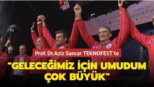 Prof. Dr.Aziz Sancar TEKNOFEST'te... 'Geleceğimiz için umudum çok büyük'