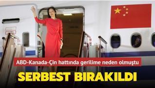 ABD-Kanada-Çin hattında gerilime neden olmuştu... Serbest bırakıldı