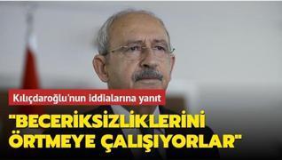 Kılıçdaroğlu'nun iddialarına yanıt... 'Beceriksizliklerini örtmeye çalışıyorlar'
