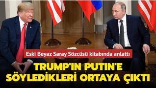 Eski Beyaz Saray Sözcüsü kitabında anlattı... Trump'ın Putin'e söyledikleri ortaya çıktı