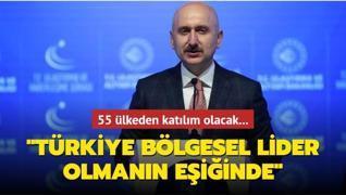 55 ülkeden katılım olacak: Türkiye, bölgesel lider olmanın eşiğinde