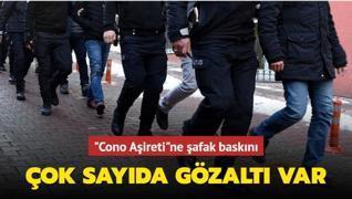Adana'da 'Cono Aşireti'ne şafak baskını: Çok sayıda gözaltı var