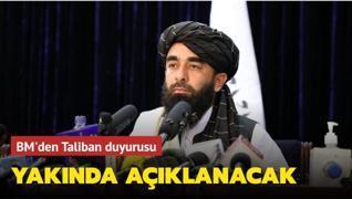 BM'den Taliban duyurusu: Yakında açıklanacak
