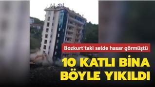 Selde hasar gören 10 katlı bina böyle yıkıldı