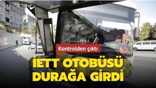 İETT otobüsü Kağıthane'de kontrolden çıkıp durağa girdi