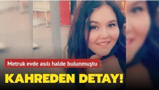 Buse Şeyma Erduran'ın ölmeden önce tacize uğradığı ortaya çıktı
