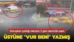 İstanbul'da ilginç olay: Yolcuyken çaldığı taksiyle 3 gün taksicilik yaptı
