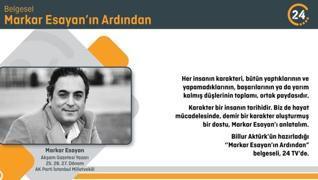Billur Aktürk'ün sunumuyla 24 TV'de... 'Markar Esayan'ın Ardından'