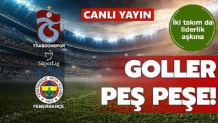 CANLI: Trabzonspor-Fenerbahçe