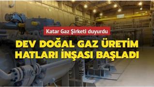 Katar, yeni doğal gaz üretim hatları inşasına başladı