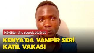 Kenya'da vampir seri katil vakası... Köylüler linç ederek öldürdü