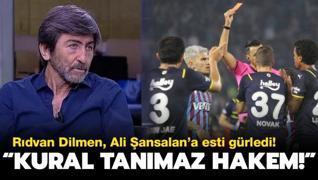 Rıdvan Dilmnen'den Ali Şansalan'a tepki: Verdiği karar...