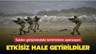 Saldırı girişimindeki teröristlere operasyon