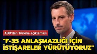 ABD'den Türkiye açıklaması: F-35 anlaşmazlığı için istişareler yürütüyoruz