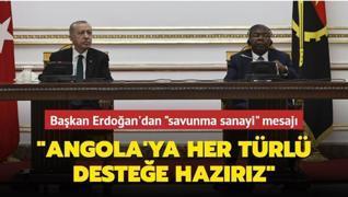 Başkan Erdoğan'dan Angola'da önemli mesajlar: Savunma sanayii konusunda her türlü desteğe hazırız