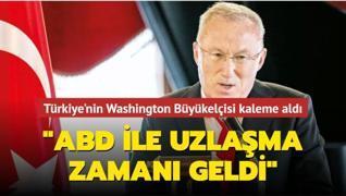 Türkiye'nin Washington Büyükelçisi 'Defense One' için kaleme aldı: ABD ile uzlaşma zamanı geldi