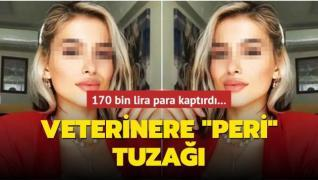 Veterinere 'peri' tuzağı: 170 bin lira para kaptırdı