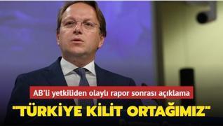 AB'li yetkiliden olaylı rapor sonrası açıklama: Türkiye kilit ortağımız olmaya devam ediyor