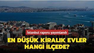 Rapor sonuçları yayımlandı: İstanbul'da en düşük kiralık evler hangi ilçede?
