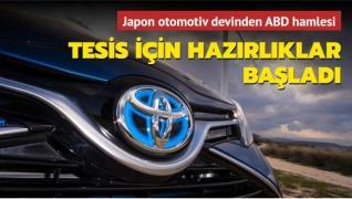 Toyota'dan ABD'de büyük yatırım... Tesis için hazırlıklar başladı