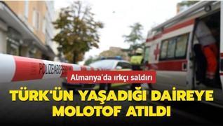 Almanya'da ırkçı saldırı... Türk'ün yaşadığı daireye molotof atıldı