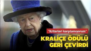 İngiltere Kraliçesi kendisine layık görülen ödülü geri çevirdi... 'Kriterleri karşılamıyorum'