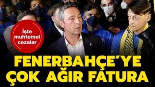 Fenerbahçe'ye çok ağır fatura çıkacak