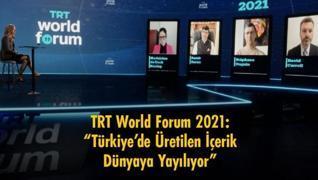 TRT World Forum 2021... 'Türkiye'de Üretilen İçerik Dünyaya Yayılıyor'