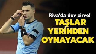Riva'da dev buluşma! Süper Lig'de taşlar yerinden oynayacak