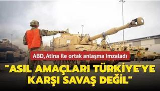 ABD, Atina ile ortak anlaşma imzaladı: Asıl amaçları Türkiye'ye karşı savaş değil