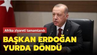 Afrika ziyareti tamamlandı... Başkan Erdoğan yurda döndü