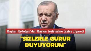 Başkan Erdoğan'dan Baykar tesislerine taziye ziyareti: Sizlerle gurur duyuyorum