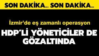 İzmir'de PKK/KCK operasyonu! HDP'li yöneticiler de gözaltında