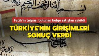 Türkiye'nin girişimleri sonuç verdi: Fatih'in tuğrası bulunan belge satıştan çekildi