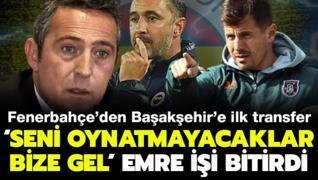 'Seni oynatmayacaklar bize gel' Fenerbahçe'den Başakşehir'e ilk transfer