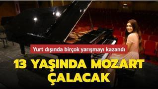 Yurt dışında birçok yarışmayı kazandı... 13 yaşında Mozart çalacak