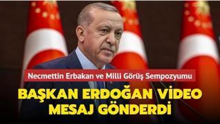 Başkan Erdoğan '4. Uluslararası Necmettin Erbakan ve Milli Görüş Sempozyumu'na video mesaj gönderdi