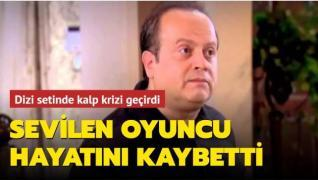 Dizi setinde kalp krizi geçirdi... Kemal Kuruçay hayatını kaybetti
