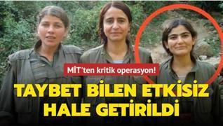 MİT'ten operasyon: Taybet Bilen etkisiz hale getirildi