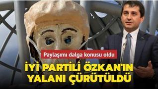 Paylaşımı dalga konusu oldu... İYİ Partili Özkan'ın yalanı çürütüldü