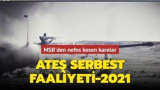 MSB paylaştı: Ateş Serbest Faaliyeti-2021'den nefes kesen kareler