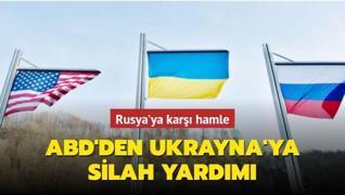 Rusya'ya karşı hamle... ABD'den Ukrayna'ya silah yardımı