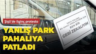 Şişli'de ilginç protesto: Yanlış park pahalıya patladı