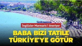 Baba bizi tatile Türkiye'ye götür