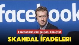 Facebook'un eski çalışanı konuştu! Skandal ifadeler!