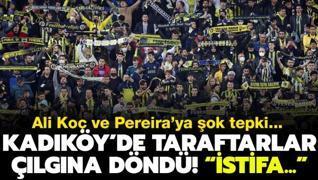 Fenerliler illallah etti! Kadıköy'de 'Pereira ve yönetim istifa' sesleri