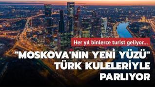 Her yıl binlerce turist geliyor... 'Moskova'nın Manhattan'ı' Türk kuleleriyle yükseliyor