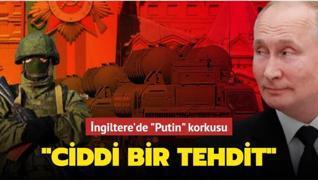 İngiltere'de 'Putin' korkusu: Ciddi bir tehdit
