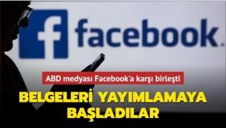 ABD medyası Facebook'a karşı birleşti... Belgeleri yayımlamaya başladılar