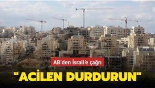 AB'den İsrail'e çağrı: Acilen durdurun